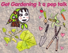 Frannie's  gardening guide, part one: your excuses are nothing!