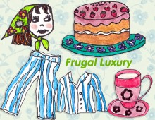 Frugal Luxury!